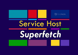 Detailed Overview on Service Host Superfetch